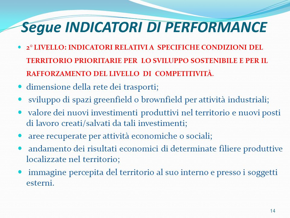 Segue INDICATORI DI PERFORMANCE