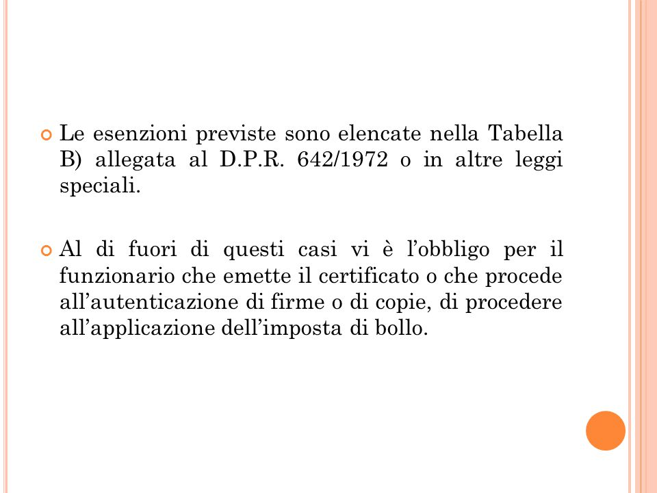 Le esenzioni previste sono elencate nella Tabella B) allegata al D. P