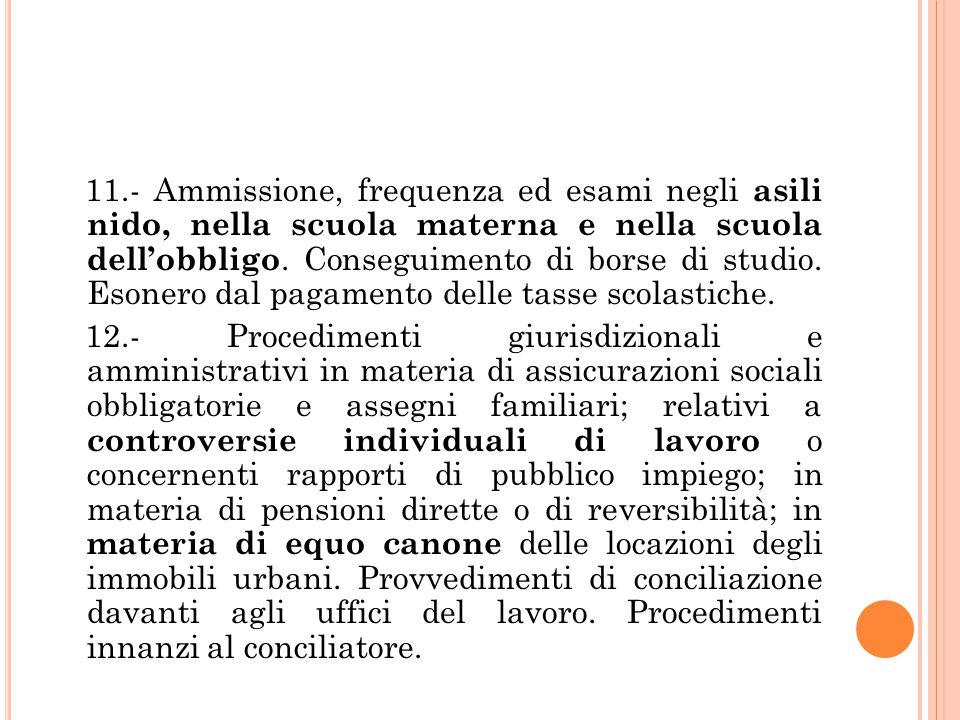 11.- Ammissione, frequenza ed esami negli asili nido, nella scuola materna e nella scuola dell'obbligo.