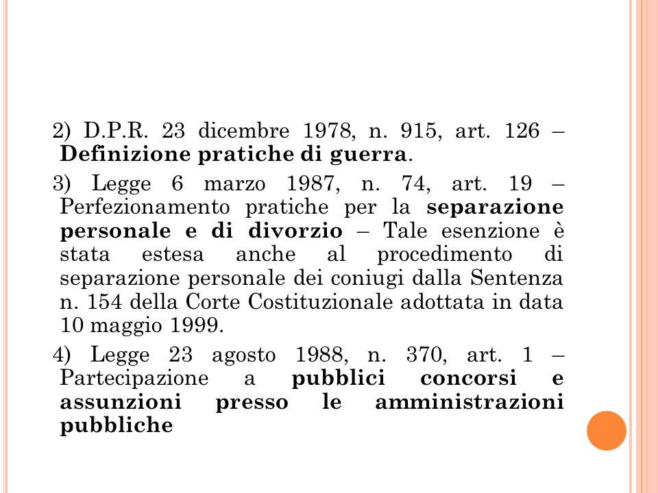 2) D.P.R. 23 dicembre 1978, n. 915, art. 126 – Definizione pratiche di guerra.