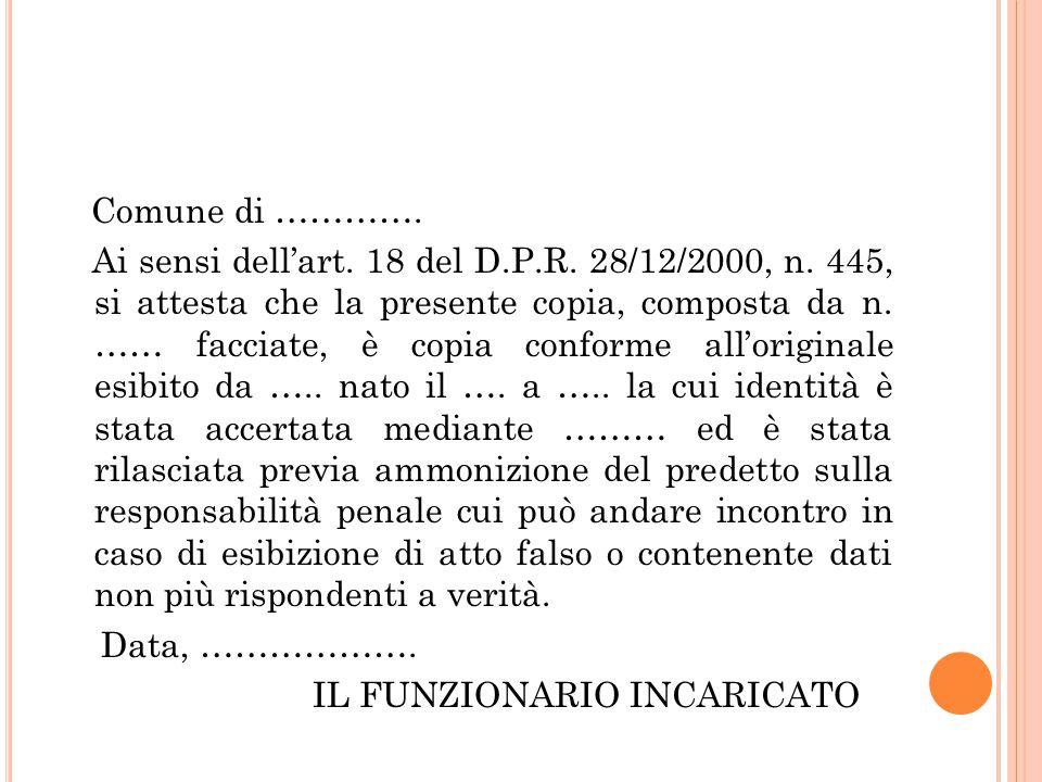 Comune di …………. Ai sensi dell'art. 18 del D. P. R. 28/12/2000, n