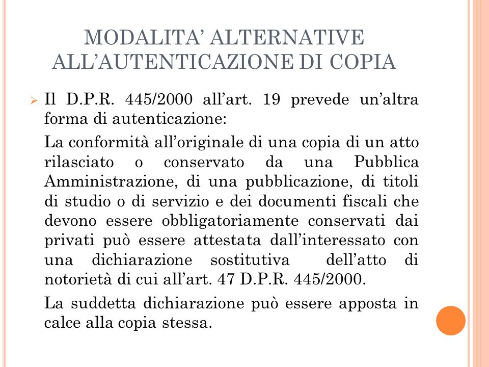 MODALITA' ALTERNATIVE ALL'AUTENTICAZIONE DI COPIA