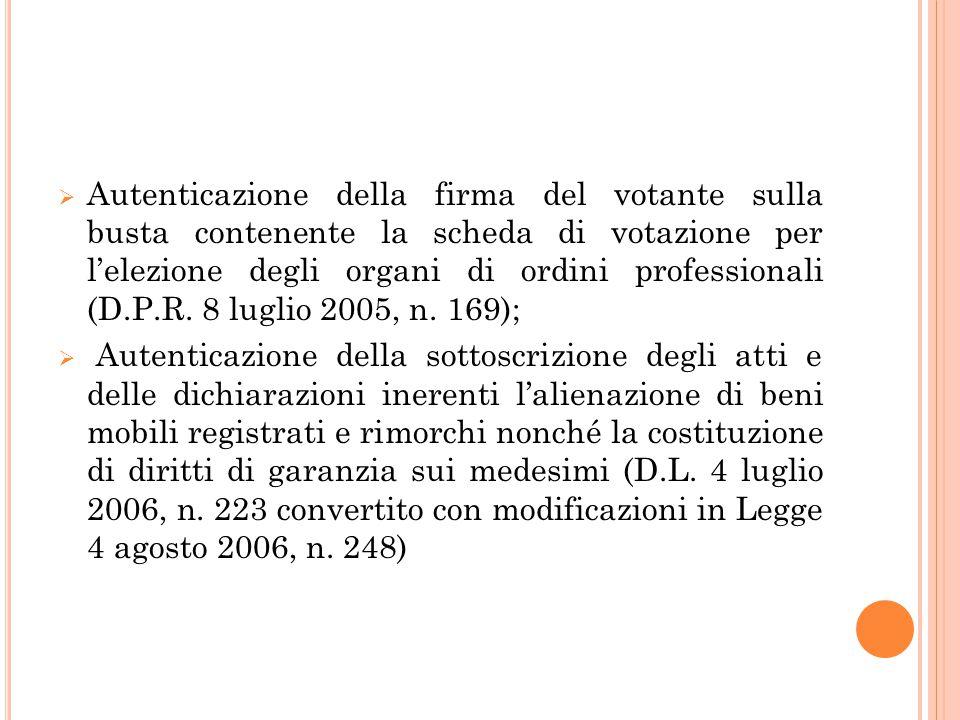 Autenticazione della firma del votante sulla busta contenente la scheda di votazione per l'elezione degli organi di ordini professionali (D.P.R. 8 luglio 2005, n. 169);