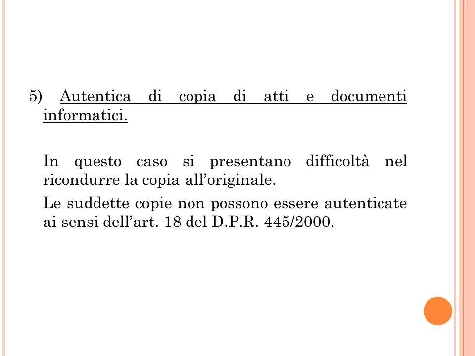 5) Autentica di copia di atti e documenti informatici