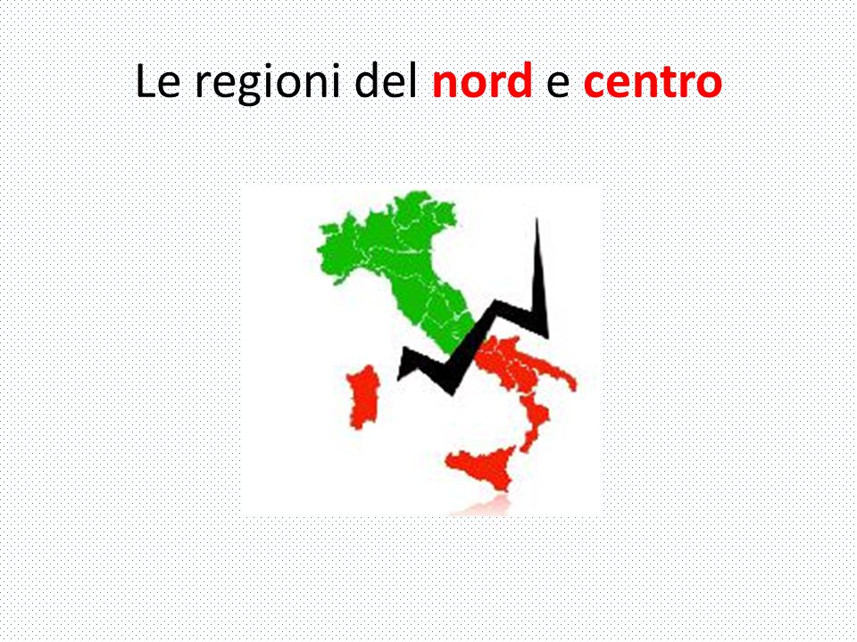 Le regioni del nord e centro