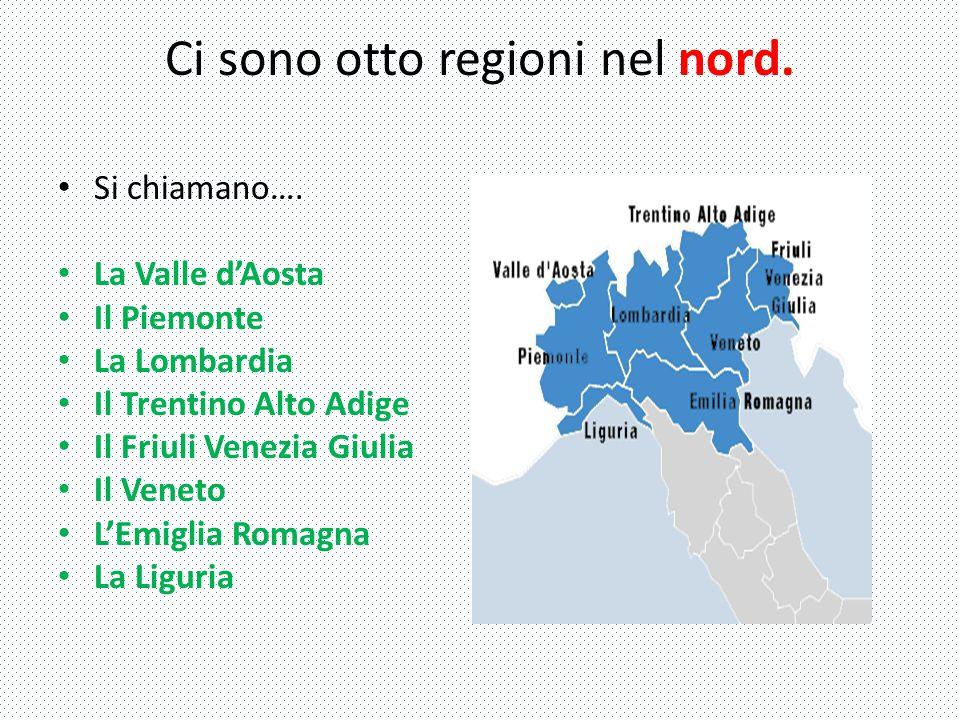 Ci sono otto regioni nel nord.