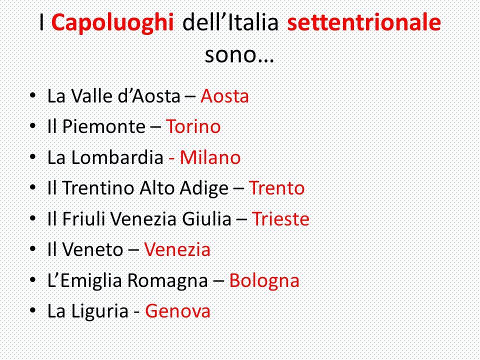 I Capoluoghi dell'Italia settentrionale sono…