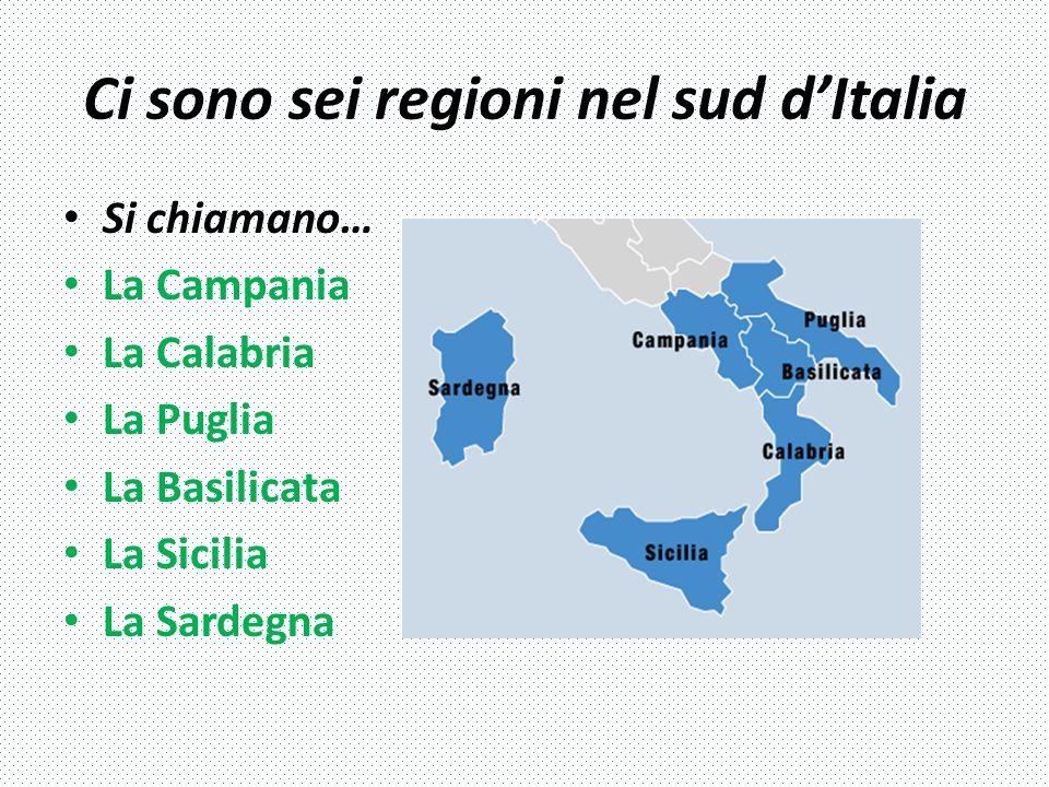 Ci sono sei regioni nel sud d'Italia