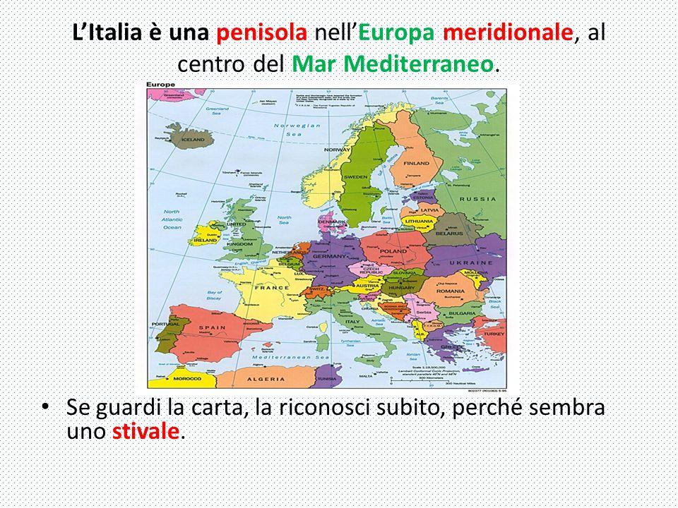 L'Italia è una penisola nell'Europa meridionale, al centro del Mar Mediterraneo.