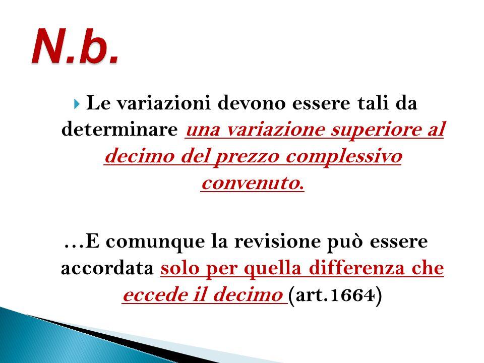 N.b. Le variazioni devono essere tali da determinare una variazione superiore al decimo del prezzo complessivo convenuto.