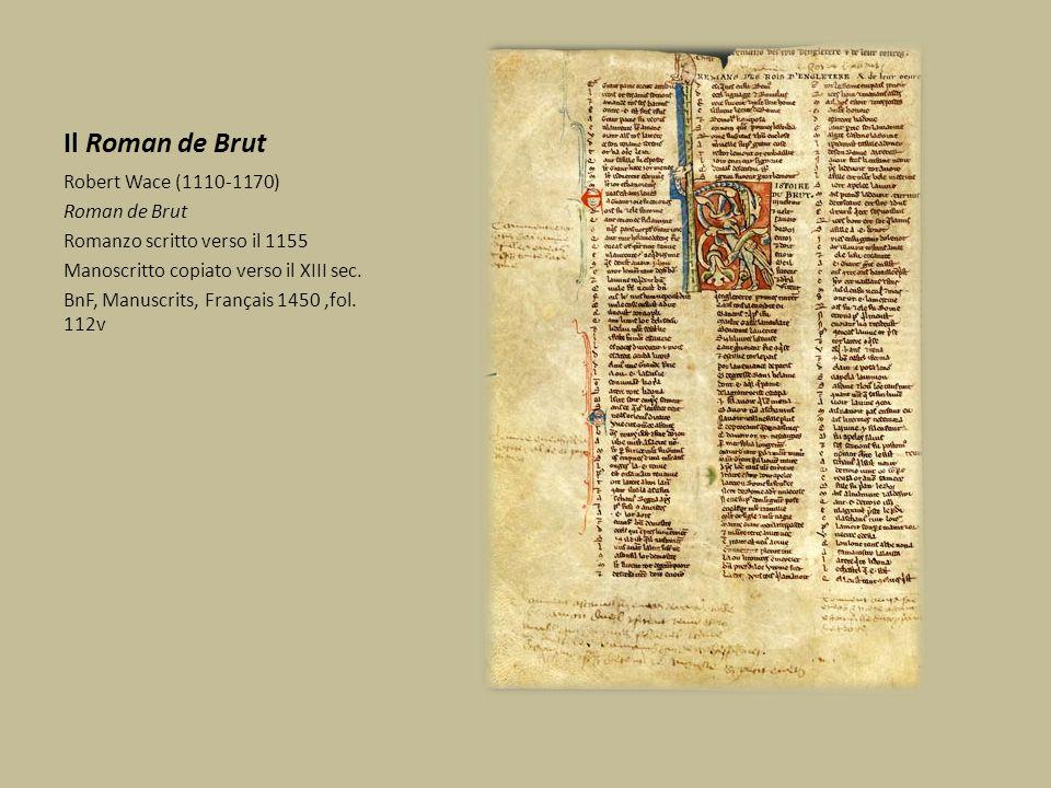 Il Roman de Brut Robert Wace (1110-1170) Roman de Brut
