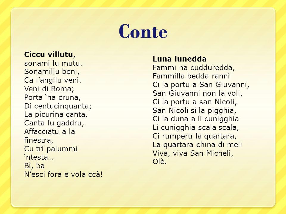 Conte Ciccu villutu, sonami lu mutu.