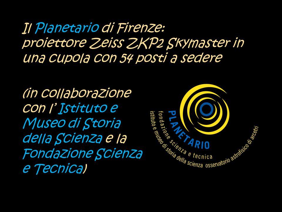 Il Planetario di Firenze: proiettore Zeiss ZKP2 Skymaster in una cupola con 54 posti a sedere