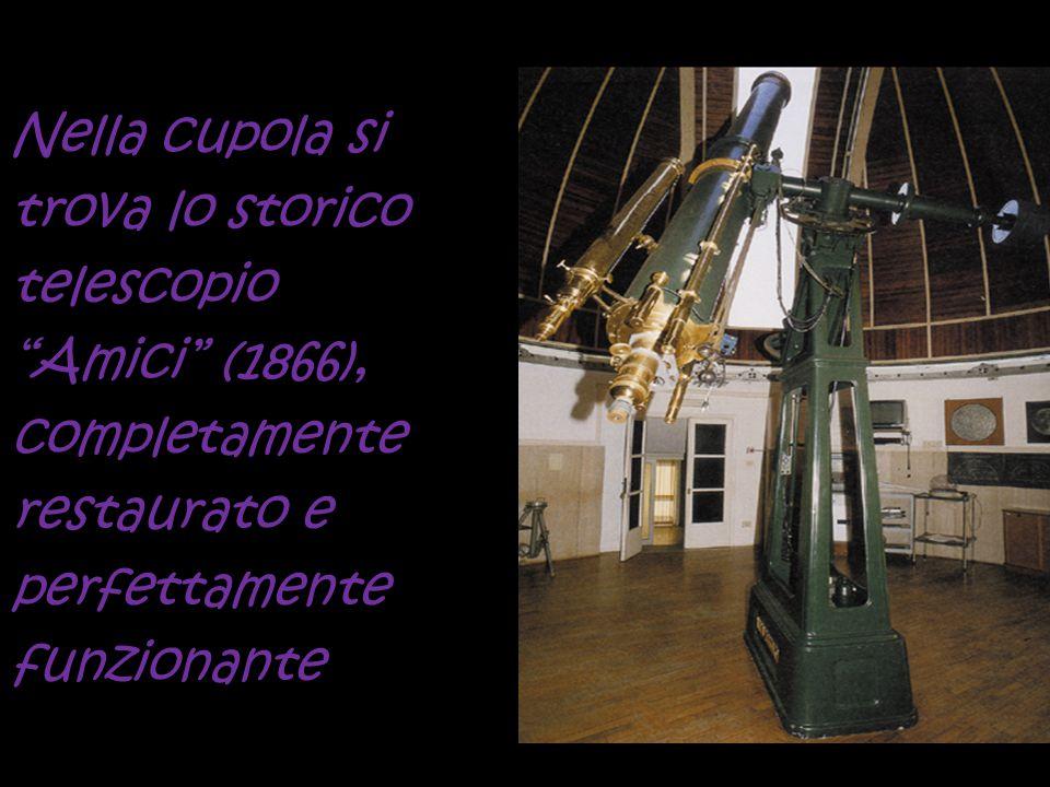 Nella cupola si trova lo storico telescopio Amici (1866), completamente restaurato e perfettamente funzionante