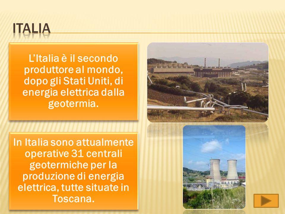 Italia L'Italia è il secondo produttore al mondo, dopo gli Stati Uniti, di energia elettrica dalla geotermia.
