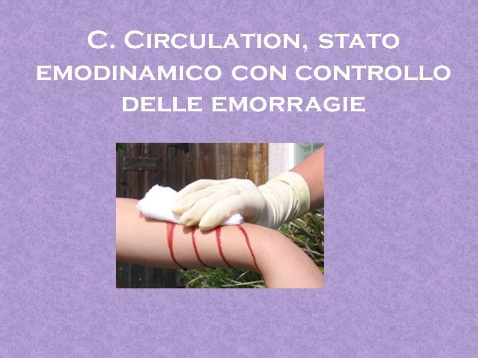 C. Circulation, stato emodinamico con controllo delle emorragie