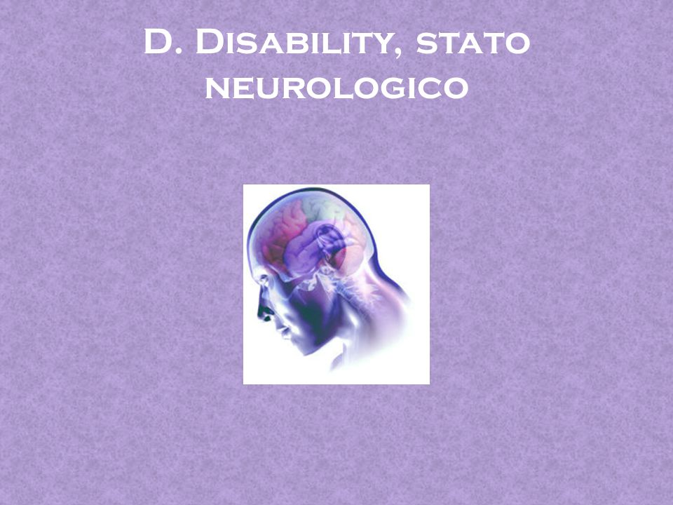 D. Disability, stato neurologico