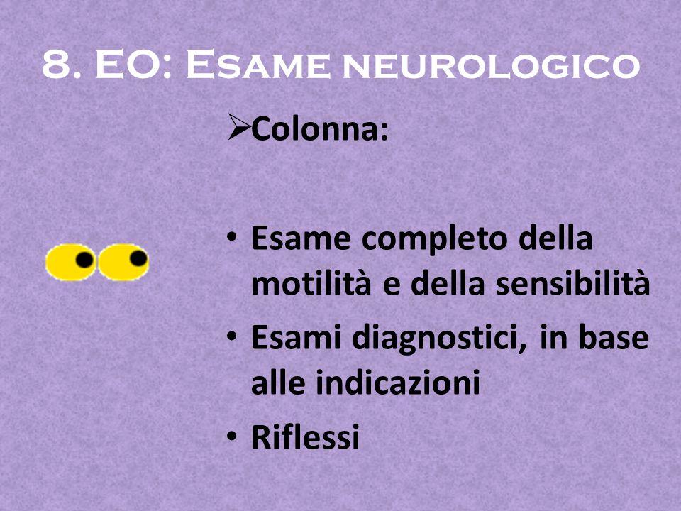 8. EO: Esame neurologico Colonna: