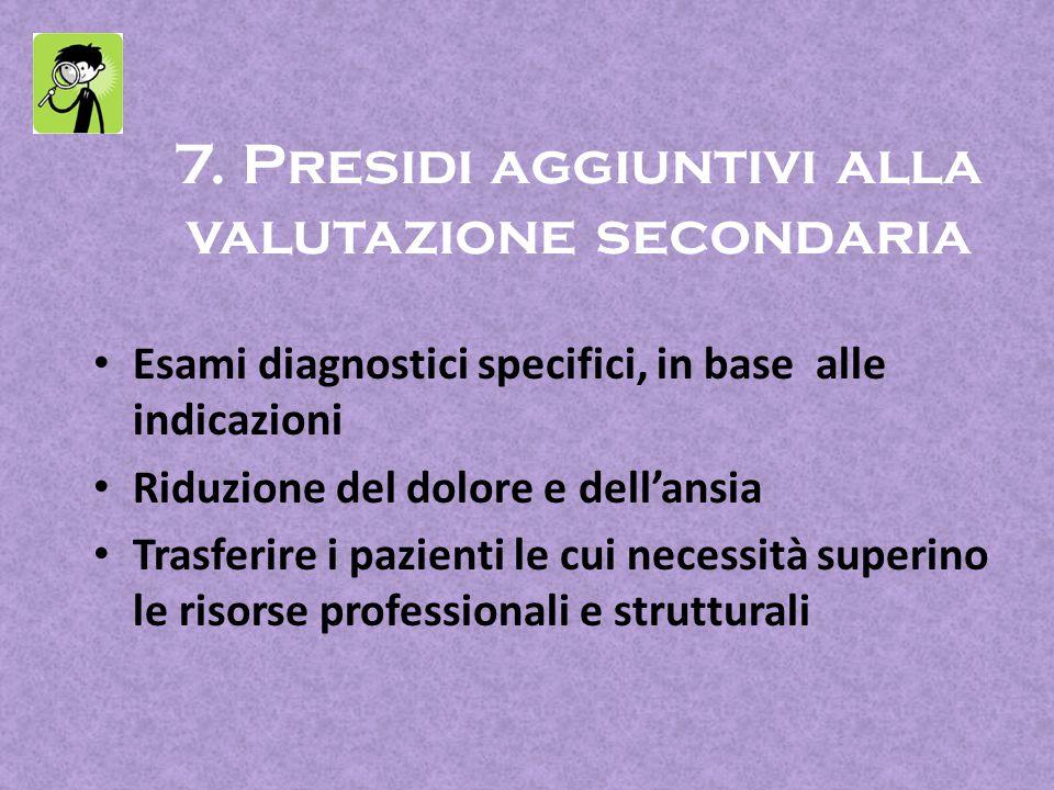 7. Presidi aggiuntivi alla valutazione secondaria