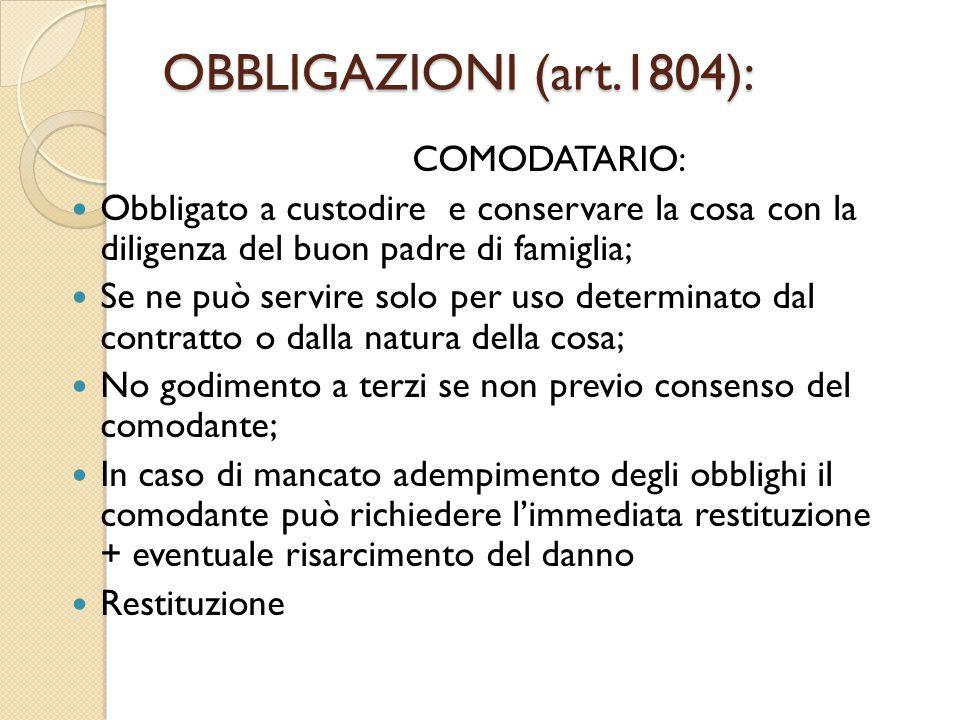 OBBLIGAZIONI (art.1804): COMODATARIO: