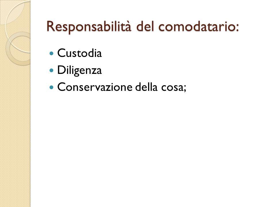 Responsabilità del comodatario: