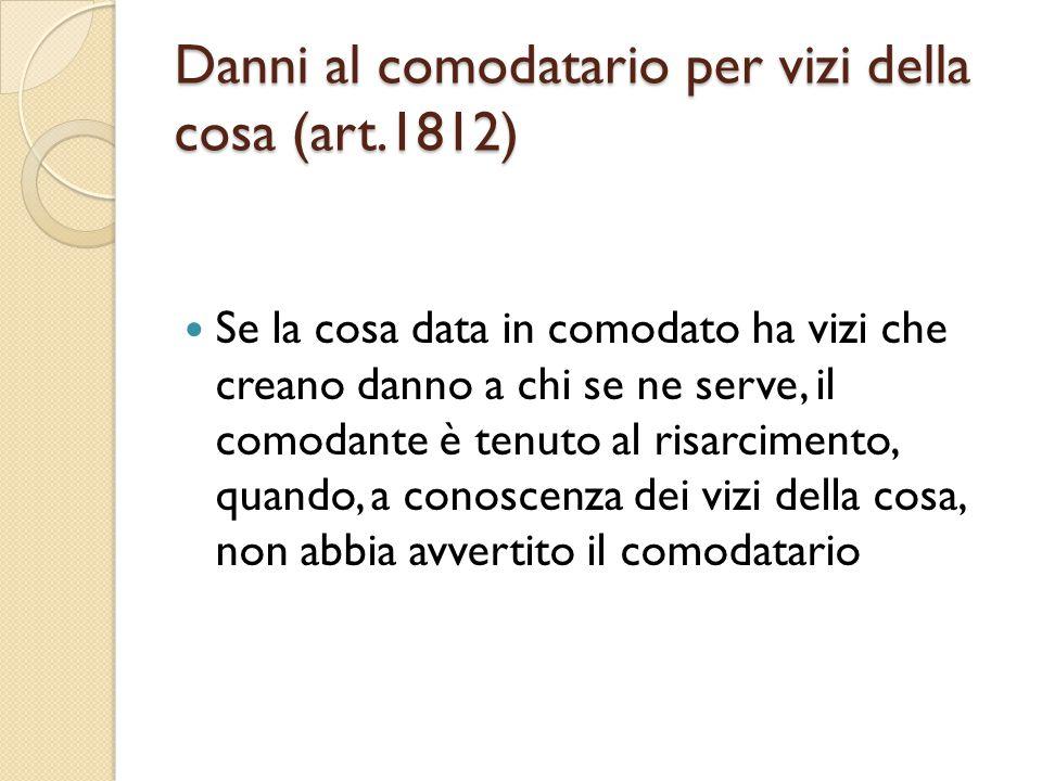 Danni al comodatario per vizi della cosa (art.1812)
