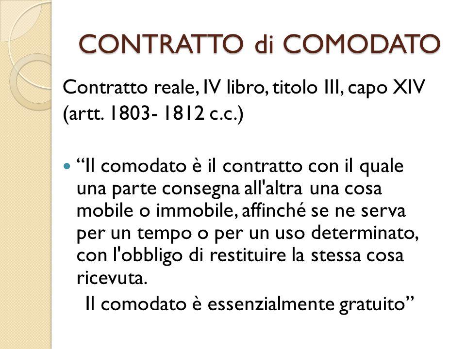 CONTRATTO di COMODATO Contratto reale, IV libro, titolo III, capo XIV