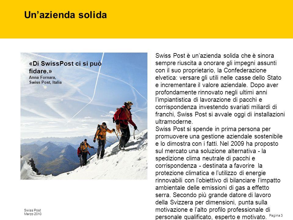 Un'azienda solida «Di SwissPost ci si può fidare.»