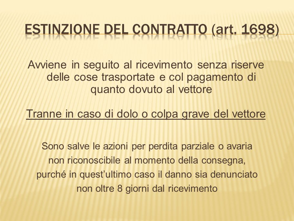 ESTINZIONE DEL CONTRATTO (art. 1698)