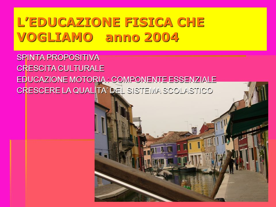 L'EDUCAZIONE FISICA CHE VOGLIAMO anno 2004