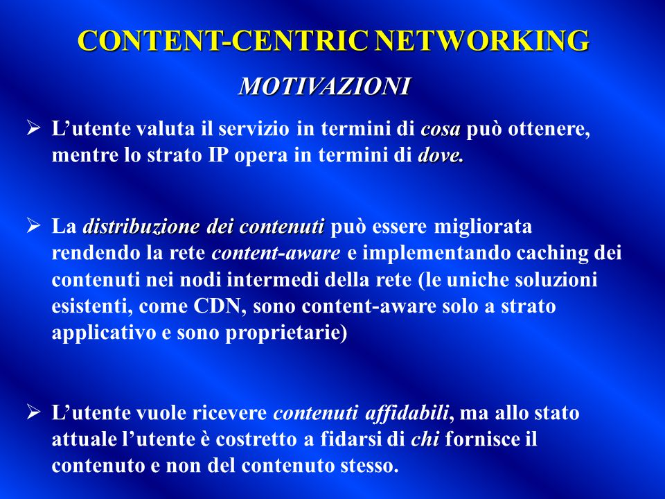 CONTENT-CENTRIC NETWORKING