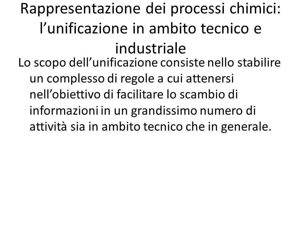 Rappresentazione dei processi chimici: l'unificazione in ambito tecnico e industriale