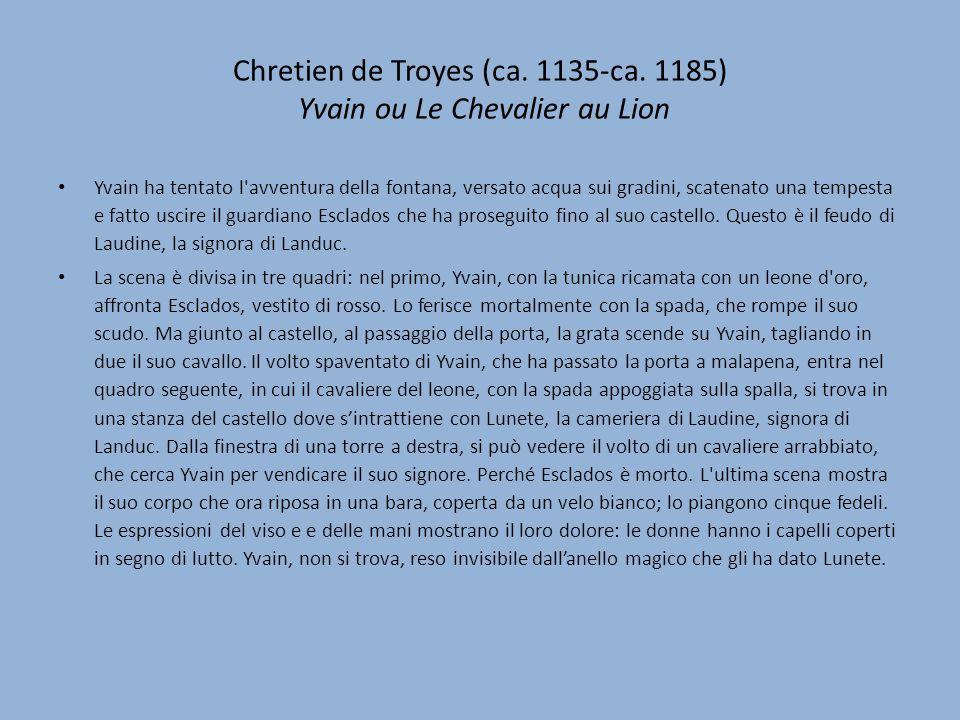 Chretien de Troyes (ca. 1135-ca. 1185) Yvain ou Le Chevalier au Lion