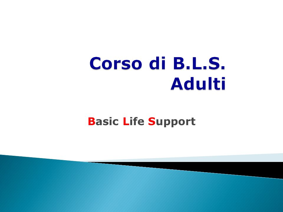 Corso di B.L.S. Adulti Basic Life Support