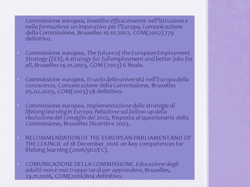 Commissione europea, Investire efficacemente nell'istruzione e nella formazione: un imperativo per l'Europa, Comunicazione della Commissione, Bruxelles 10.10.2002, COM(2002) 779 definitivo.
