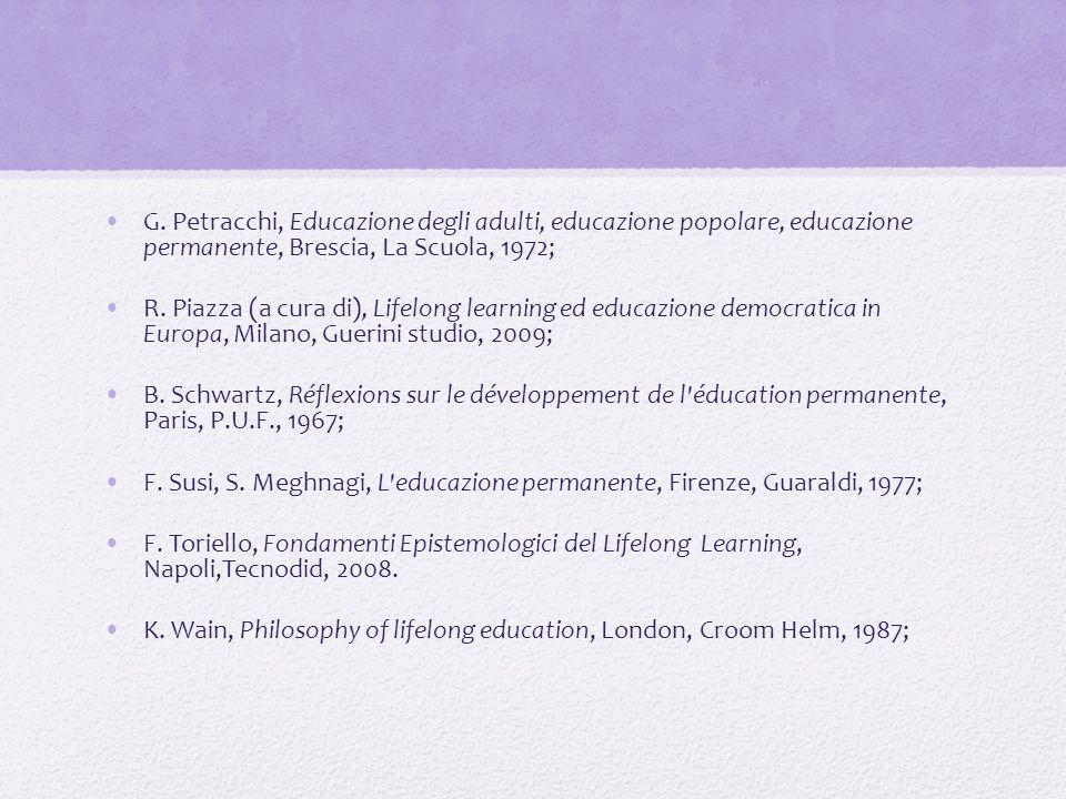 G. Petracchi, Educazione degli adulti, educazione popolare, educazione permanente, Brescia, La Scuola, 1972;