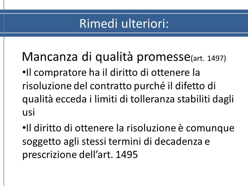 Rimedi ulteriori: Mancanza di qualità promesse(art. 1497)