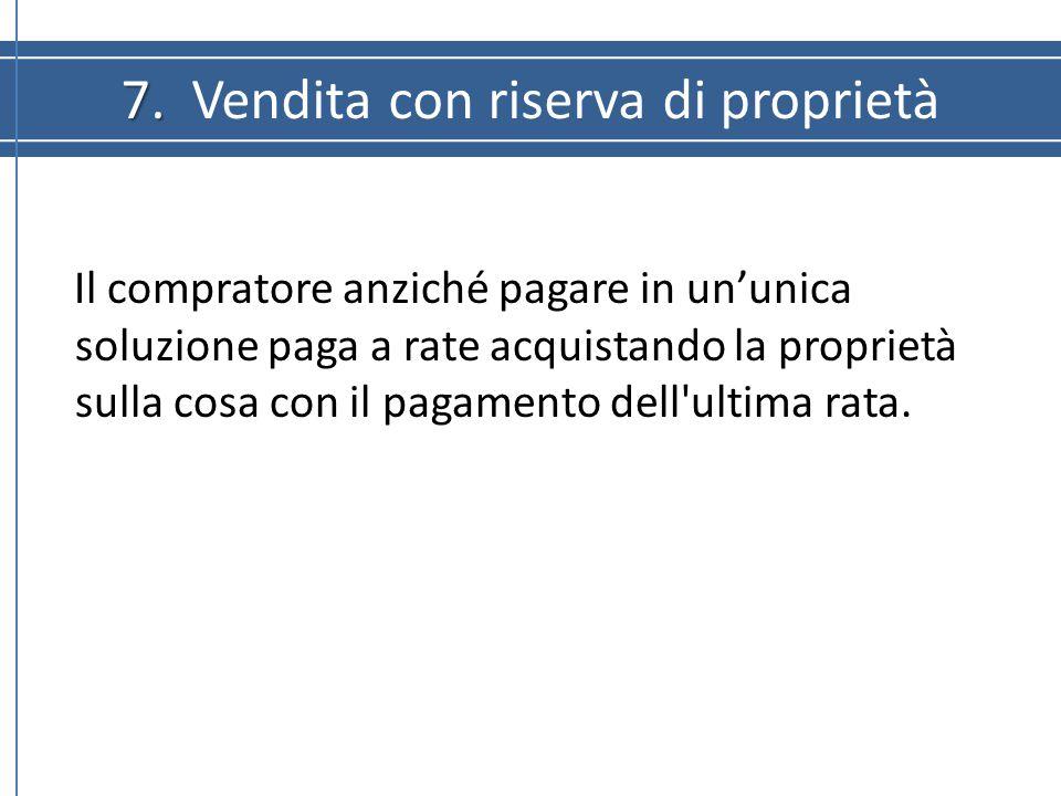 7. Vendita con riserva di proprietà
