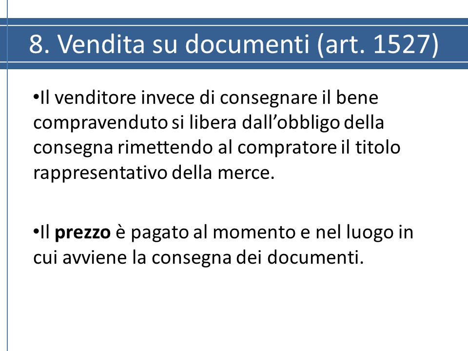 8. Vendita su documenti (art. 1527)
