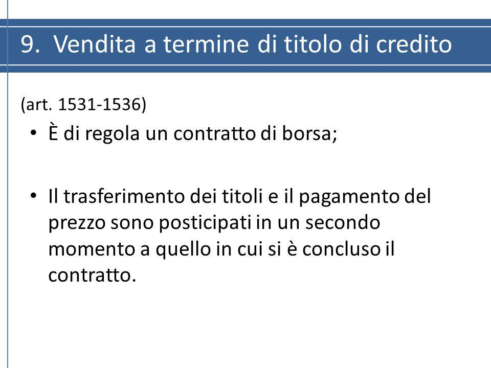 9. Vendita a termine di titolo di credito (art. 1531-1536)
