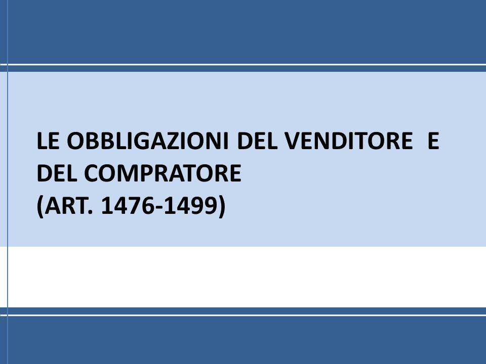 Le obbligazioni del venditore e del compratore (art. 1476-1499)