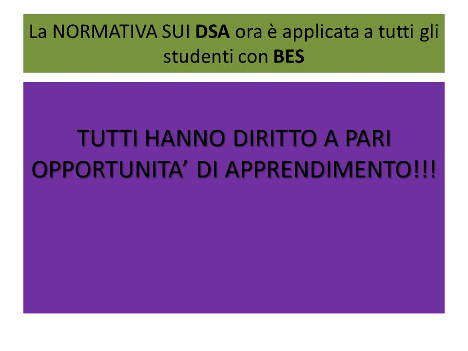 La NORMATIVA SUI DSA ora è applicata a tutti gli studenti con BES
