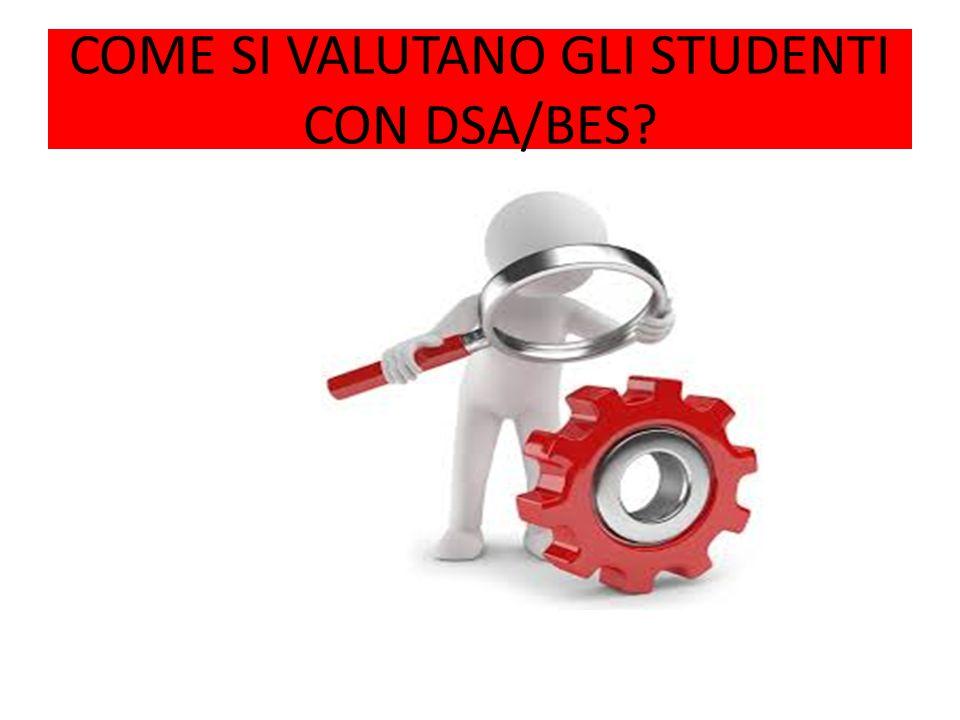 COME SI VALUTANO GLI STUDENTI CON DSA/BES