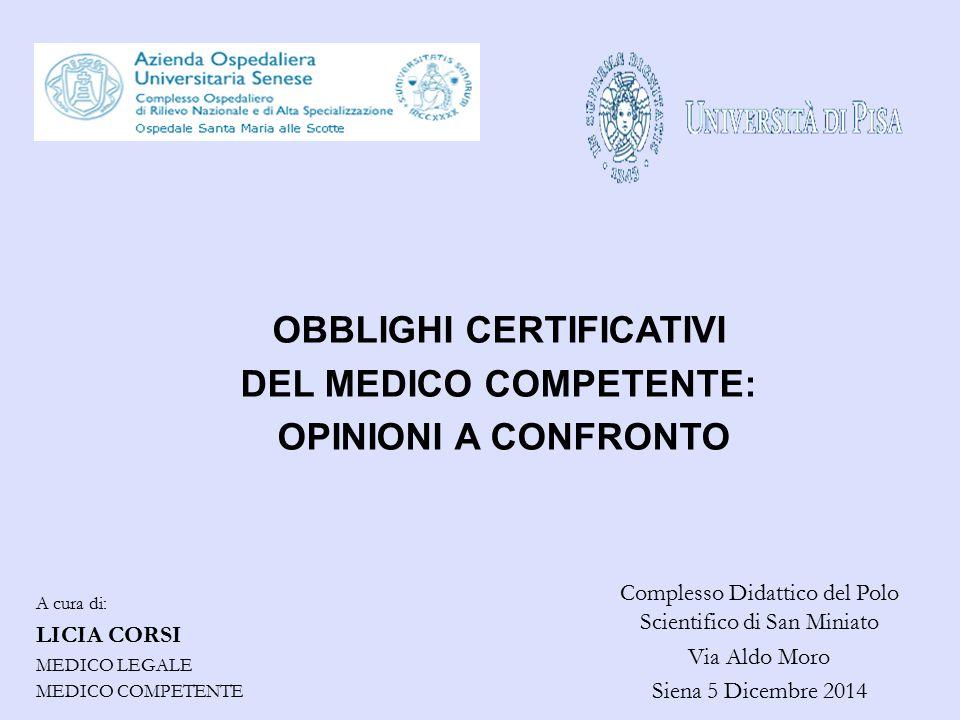 OBBLIGHI CERTIFICATIVI DEL MEDICO COMPETENTE: