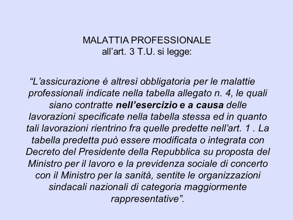 MALATTIA PROFESSIONALE all'art. 3 T.U. si legge: