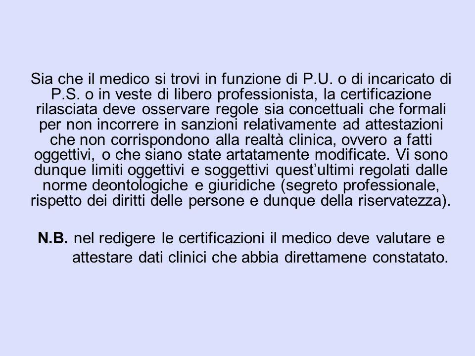 N.B. nel redigere le certificazioni il medico deve valutare e