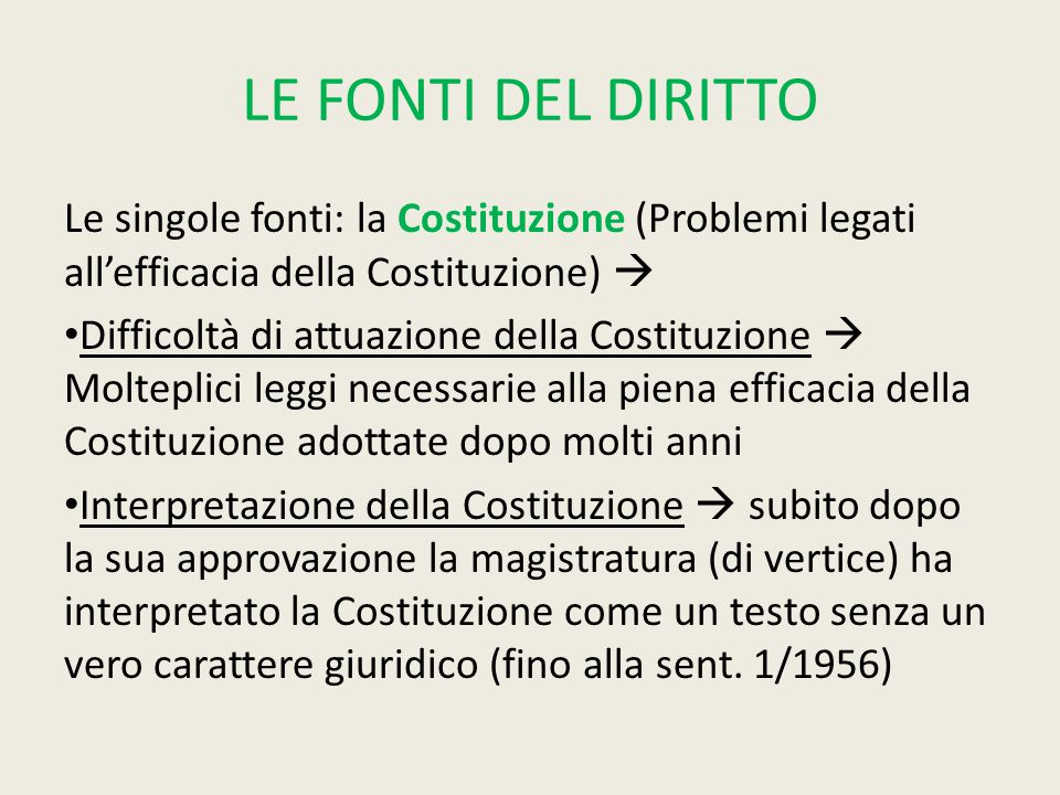 LE FONTI DEL DIRITTO Le singole fonti: la Costituzione (Problemi legati all'efficacia della Costituzione) 