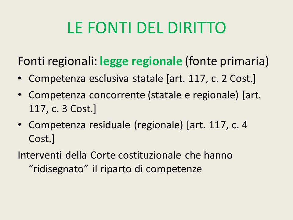 LE FONTI DEL DIRITTO Fonti regionali: legge regionale (fonte primaria)