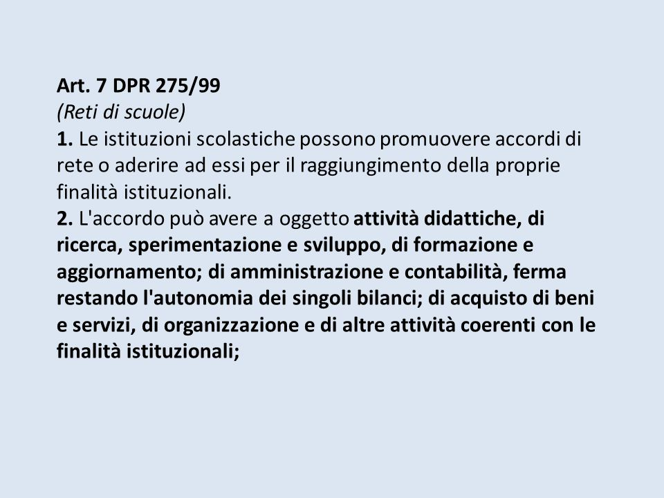 Art. 7 DPR 275/99 (Reti di scuole) 1