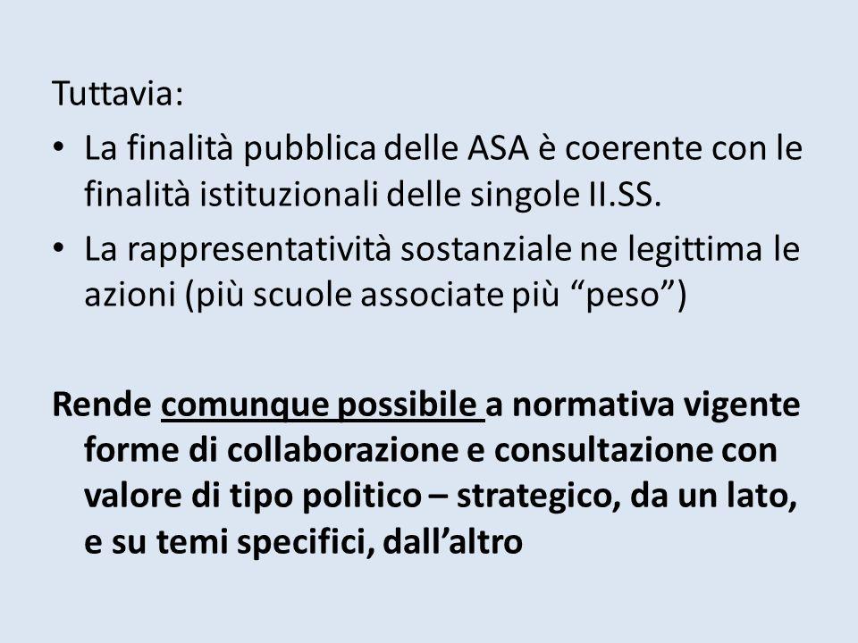 Tuttavia: La finalità pubblica delle ASA è coerente con le finalità istituzionali delle singole II.SS.